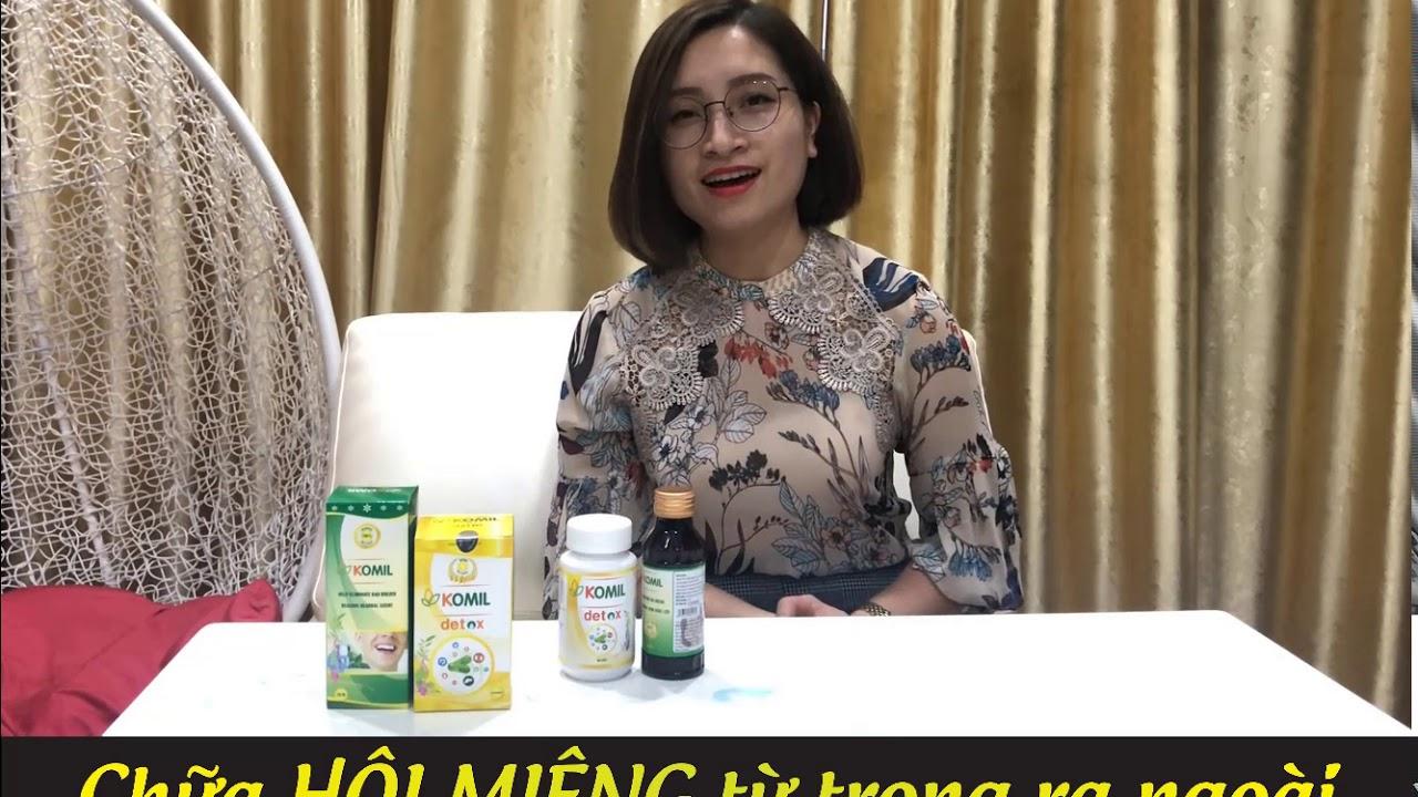 Chữa hôi miệng, thuốc chữa hôi miệng komil và komil detox