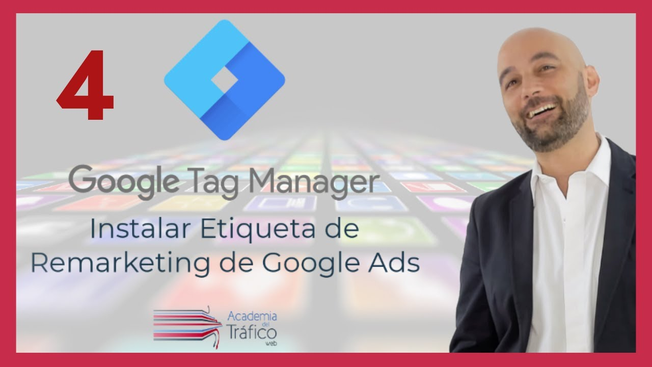 Video 4 | 🏅Google Tag Manager para PRINCIPIANTES |  Instalar la Etiqueta de Remarketing de Google ↩️