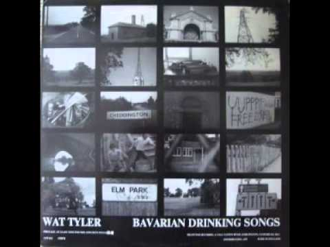 Wat Tyler - Bavarian Drinking Songs (Whole Album)
