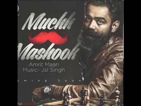 Muchh Te Mashook | Amrit Maan (HD) Official || Ft. Jsl Singh