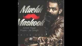Download Hindi Video Songs - Muchh Te Mashook | Amrit Maan (HD) Official || Ft. Jsl Singh