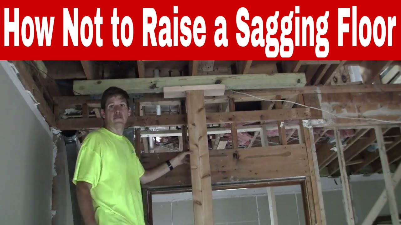 How Not To Raise A Sagging Floor You