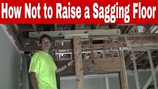 How Not to Raise a Sagging Floor