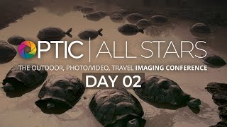 OPTIC All Stars Day 02: B&H's Outdoor Photo/Video Travel Imaging Conference
