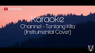 Channel - Tentang Kita (Karaoke No Vocal) #DaffaCover