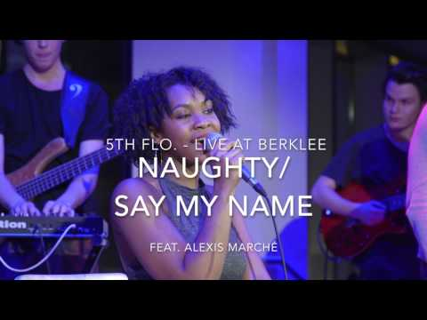 5TH FLO. - LIVE AT BERKLEE - NAUGHTY/SAY MY NAME - FEAT. ALEXIS MARCHÉ