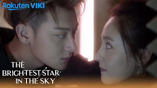 The Brightest Star in the Sky - EP2 | Because of You