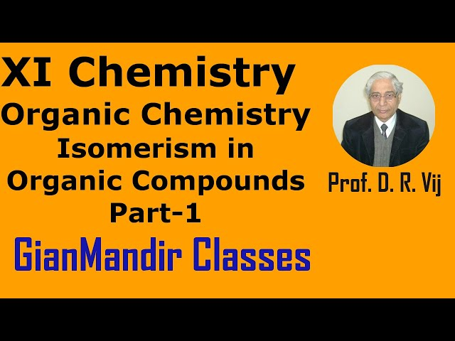 XI Chemistry - Organic Chemistry - Isomerism in Organic Compounds Part-1 by Ruchi Ma'am
