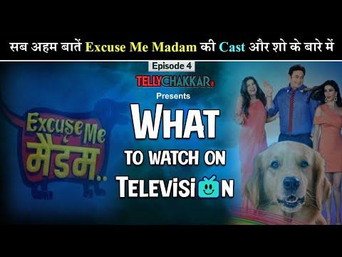 Excuse Me Madam I Know all about the shows cast and more in What to watch on Television - Episode 4