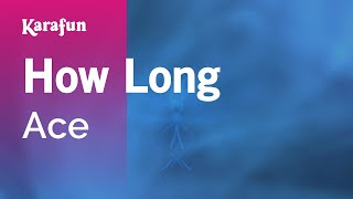 Karaoke How Long - Ace *