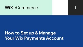 Wix eCommerce | How to Set up & Manage Your Wix Payments Account