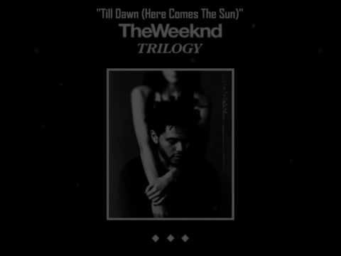 The Weeknd - Till Dawn (Here Comes The Sun) [HQ] (Lyrics on Screen)