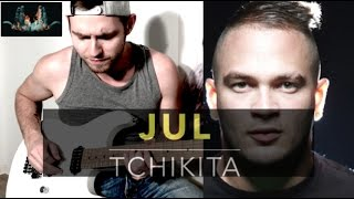 JUL - TCHIKITA - Cover Guitar Electric By Corso Sébastien