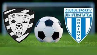 ACS Poli Timisoara - CSU Craiova 1-1 ● Rezumat 15.08.2015