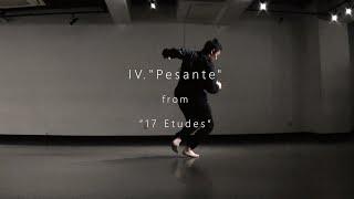 "【Dance × 17 Etudes】〈IV. 重々しさのための練習曲 ""Pesante""〉from《17 Etudes 》"