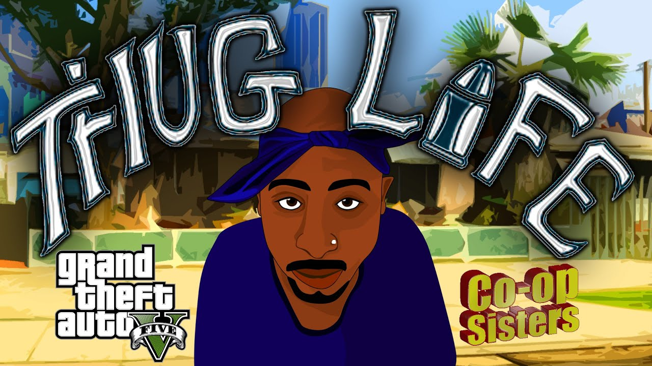 Tupac Shakur Hit Em Up Gta  Pc Welcome Back Explicit Lip Sync Battle Co Op Sisters Pac Youtube