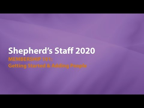 Shepherd's Staff—Membership 101: Getting Started & Adding People