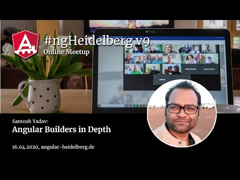 Thumbnail for #ngHeidelberg v9 with Santosh Yadav: Angular Builders in Depth