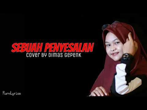 Free Download Sebuah Penyesalan - Letter For Me (lyrics Video) Cover By Dimas Gepenk Mp3 dan Mp4