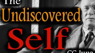 The Undiscovered Self, by CG Jung (full audio)