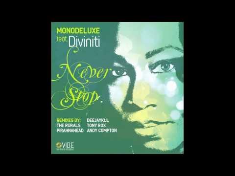 Monodeluxe feat. Diviniti - Never Stop (Deejaykul meets Soultechnic Remix)
