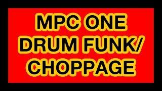 MPC ONE Drumfunk / Choppage