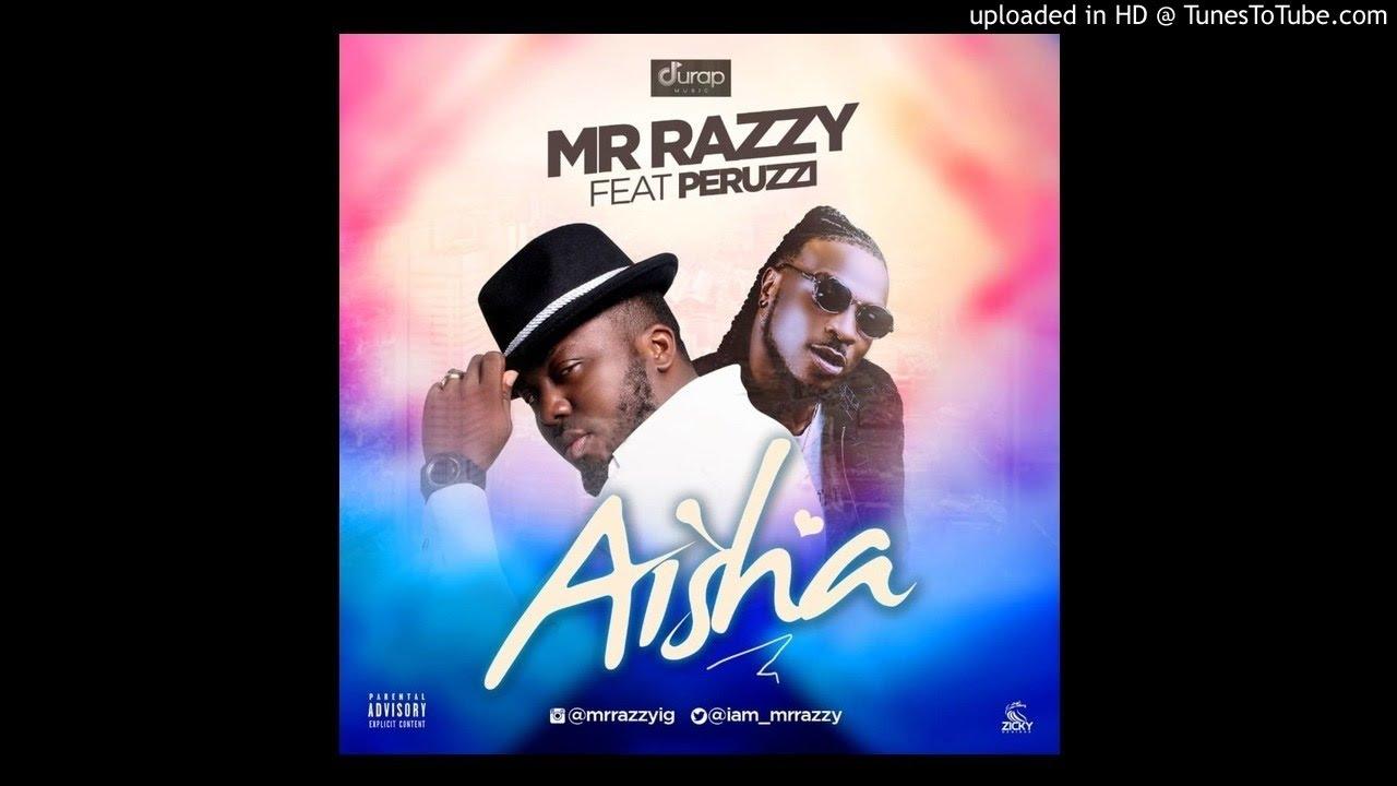 Mr Razzy Ft Peruzzi - Aisha (Official Audio)