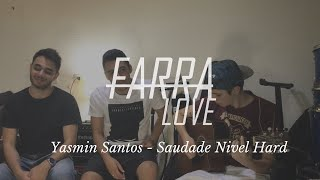 Baixar Yasmin Santos - Saudade Nível Hard ( Farra Love)