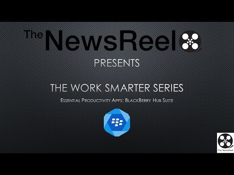 WORK SMARTER SERIES: The BlackBerry Hub Overview and Review - The NewsReel
