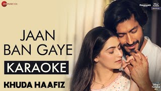 Gambar cover Jaan Ban Gaye (Khuda Haafiz) - Karaoke With Lyrics || Vishal Mishra, Mithoon, Asees Kaur || 2020