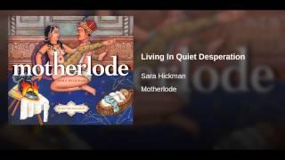 Living In Quiet Desperation