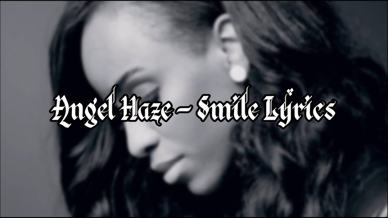 Angela Haze angel haze - smile lyrics