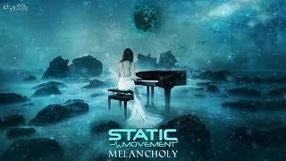 Static Movement - Melancholy