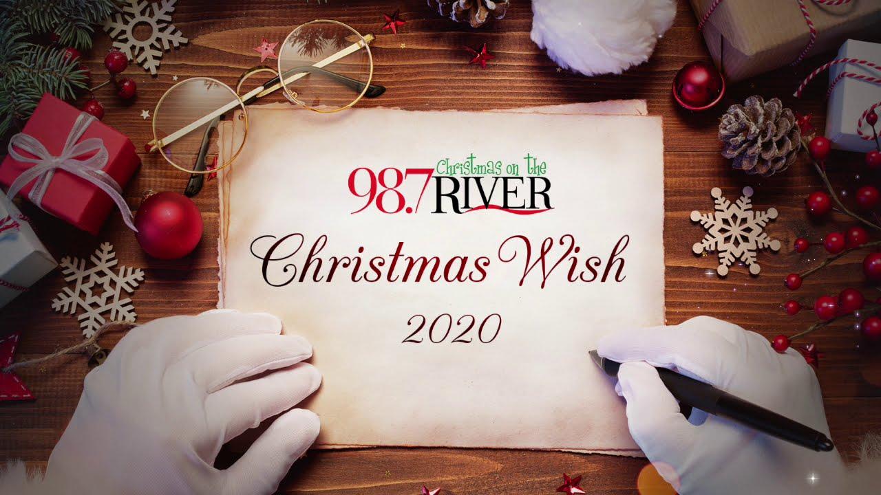 Christmas Wish   98.7 The River