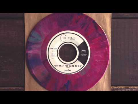 Do What Came You Came To Do - ORGONE - Record Store Day Release