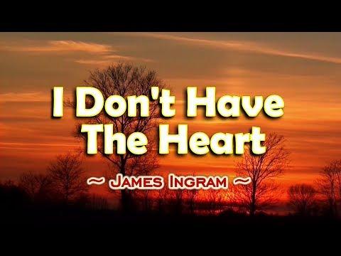 I Don't Have The Heart - James Ingram (KARAOKE)