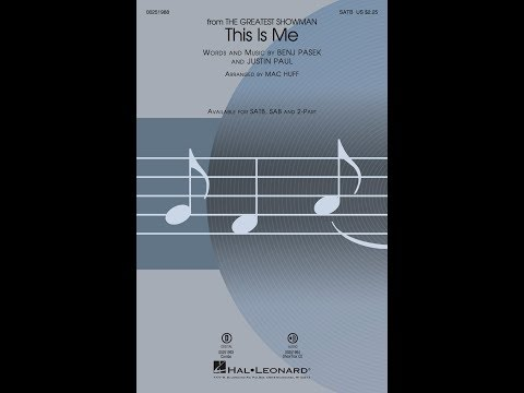 This Is Me (from The Greatest Showman) (SATB) - Arranged by Mac Huff