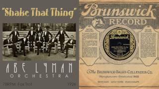 1926, Shake That Thing, Abe Lyman Orch, Hi Def, 78RPM YouTube Videos