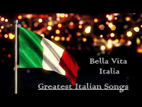 Greatest Italian Songs - Bella Vita Italia - 1 Hour
