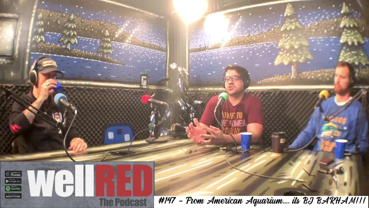 WellRED Podcast #147 - From American Aquarium.... its BJ BARHAM!!!