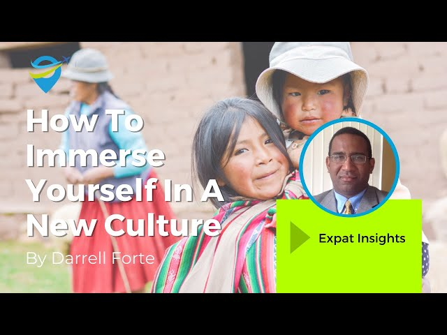 How To Immerse Yourself In A New Culture