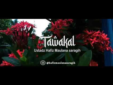 Tawakal Kepada Allah Subhanahuwata ala. Hafiz Maulana Saragih from YouTube · Duration:  1 minutes 33 seconds