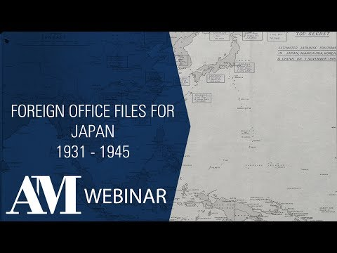 Webinar: Foreign Office Files for Japan, 1931 - 1945