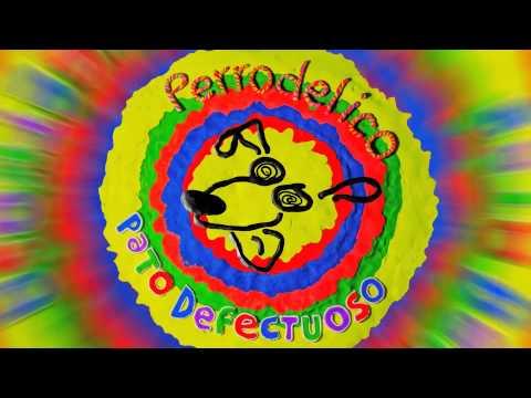 """Pato Defectuoso - """"Perrodélico"""" - Disco Completo"""