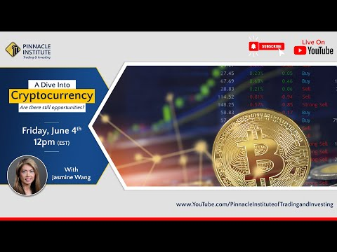 A Dive Into Cryptocurrency with Jasmine Wang: June 4th, 2021