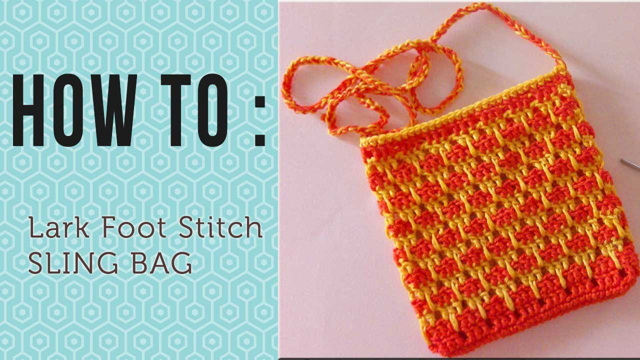 How to do crochet lark foot stitch sling bag crochet series craftziners 8