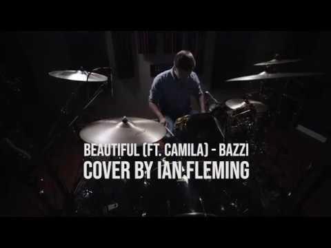 Bazzi - Beautiful (Feat. Camilla Cabello) - Drum Cover