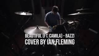 Bazzi - Beautiful (Feat. Camilla Cabello) - Drum Cover Video