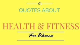 [best] quotes about health and fitness for women: how to set up you a healthier lifestyle