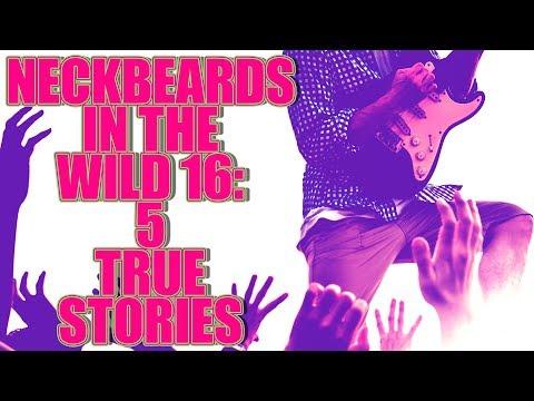 NECKBEARDS IN THE WILD 16 5 TRUE TALES